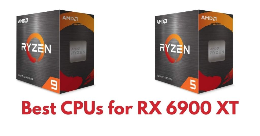 Best CPUs for RX 6900 XT
