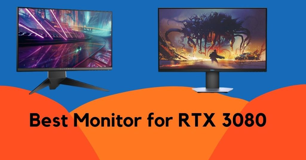 Best Monitor for RTX 3080