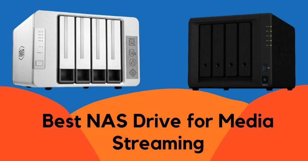 Best NAS Drive for Media Streaming