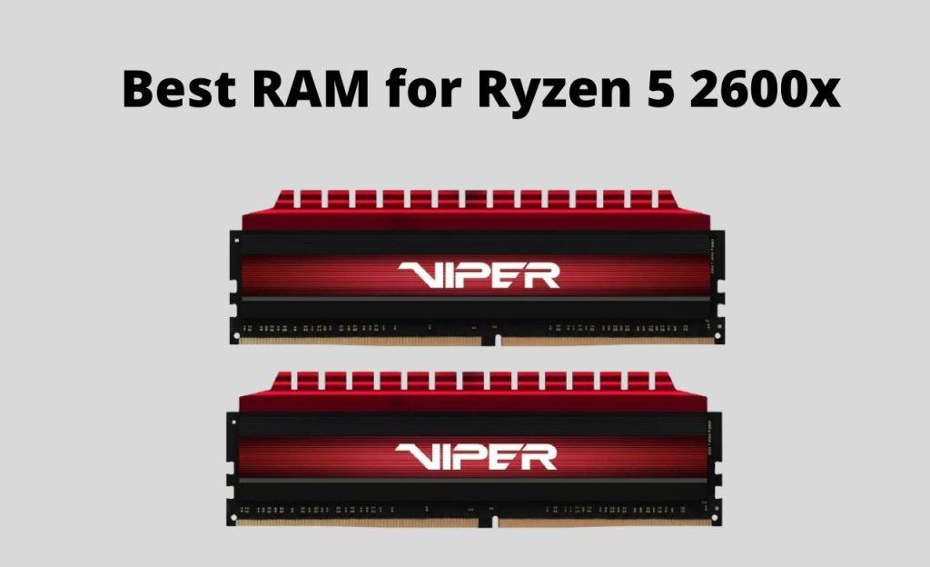Best RAM for Ryzen 5 2600x