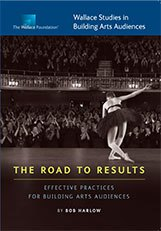 the-road-to-results-effective-practices-for-building-arts-audiences-a