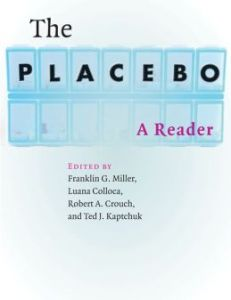 Book cover of The Placebo: A Reader edited by Ted Kaptchuk and colleagues © 2013 Johns Hopkins University Press | BarnesandNoble.com