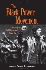 Book cover of The Black Power Movement: Rethinking the Civil Rights-Black Power Era edited by Peniel E. Joseph © Routledge | Amazon.com