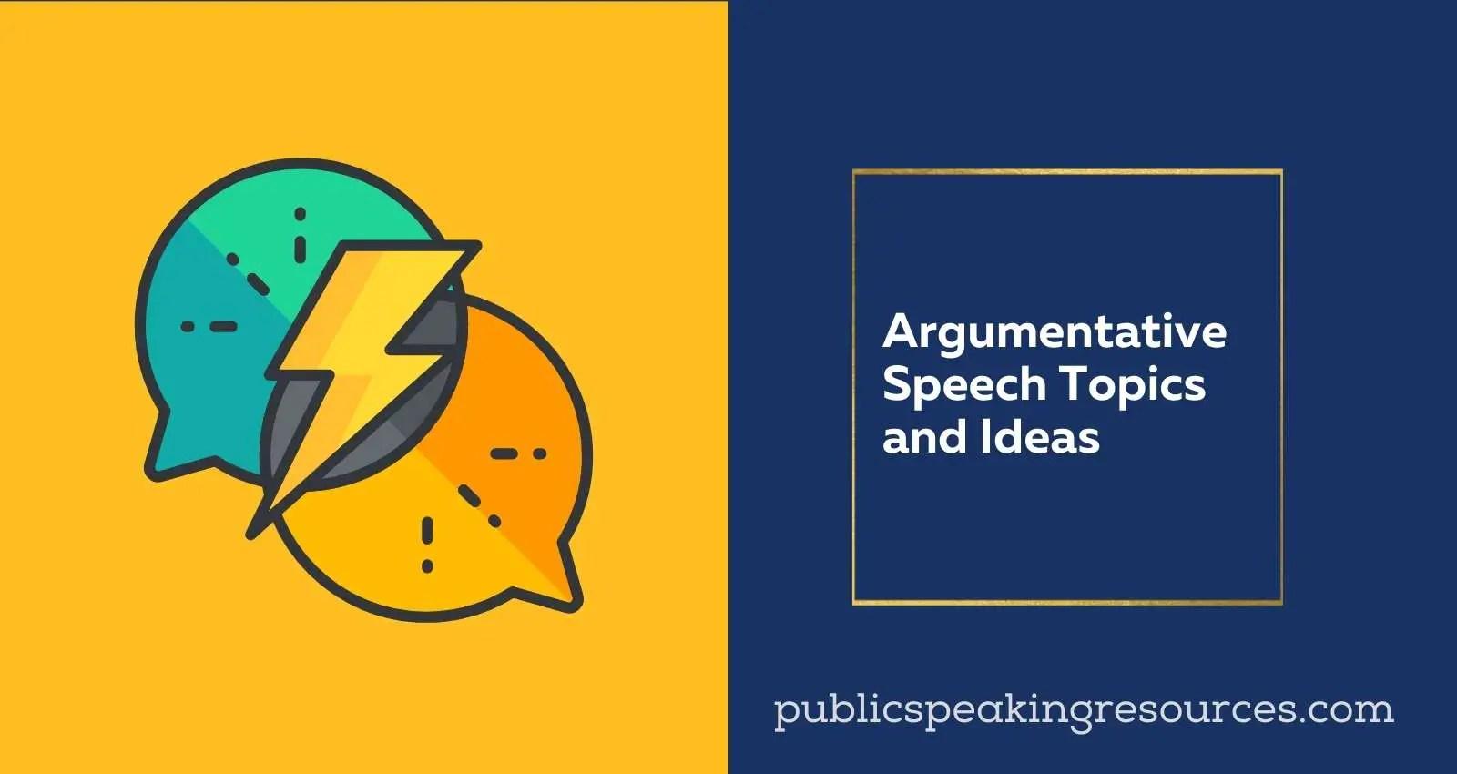 27 Argumentative Speech Topics & ideas: A Complete Guide