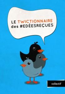 Le twictionnaire des #edées reçues est à télécharger gratuitement sur publie.net