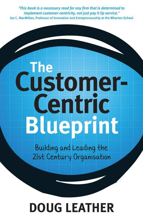 The customer centric blueprint building and leading the 21st the customer centric blueprint malvernweather Images