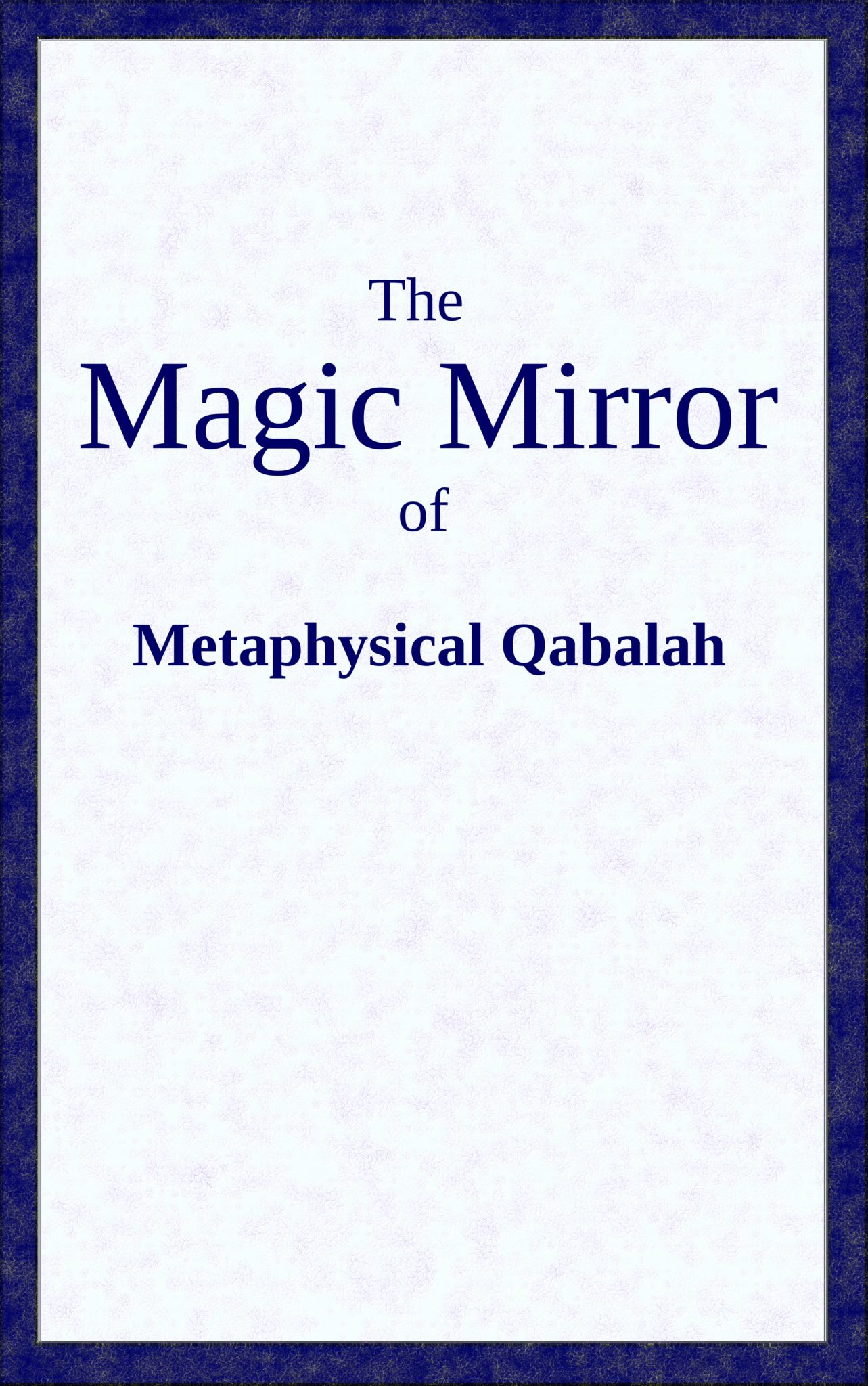 the Magic Mirror of Metaphysical Qabalah