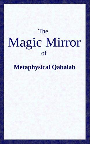 the Magic Mirror of Metaphysical Qabalah