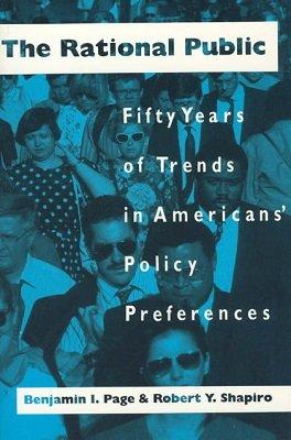 Racjonalna opinia publiczna. Pięćdziesiąt lat trendów w preferencjach politycznych Amerykanów - Benjamin I. Page i Robert Y. Shapiro