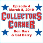 Collectors Corner #4 – March 8, 2019