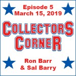 Collectors Corner #5 – March 15, 2019