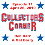 Collectors Corner #11 – April 26, 2019