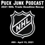 Puck Junk Podcast #89: April 15, 2021