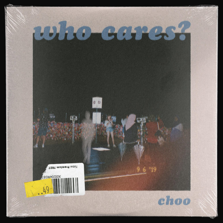 Choo - Who Cares?