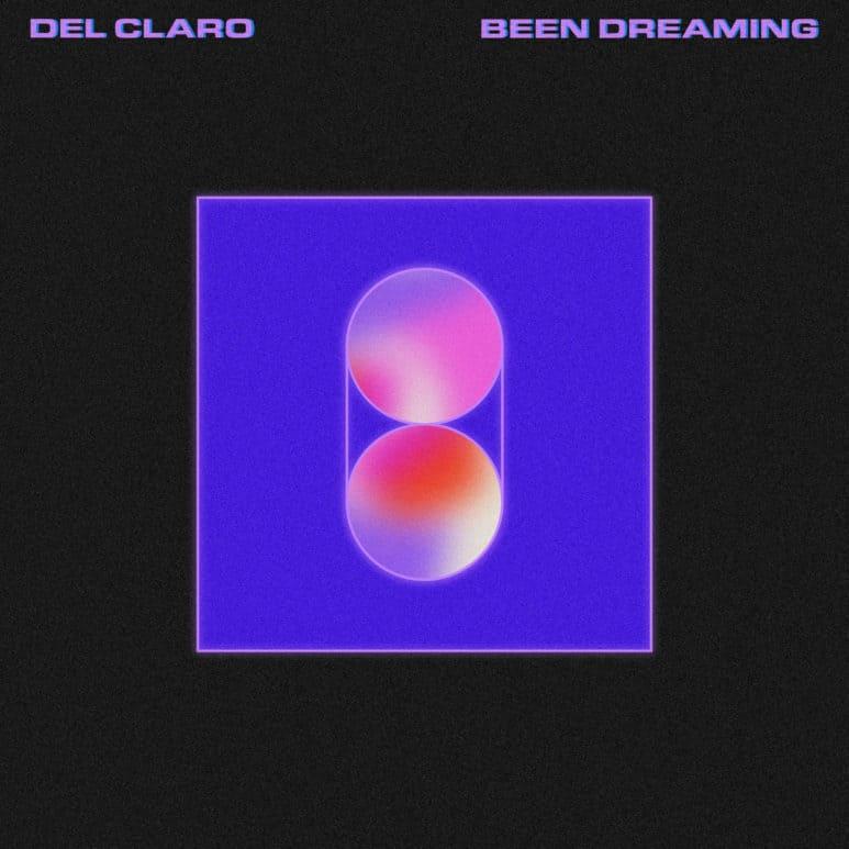 Del Claro - Been Dreaming