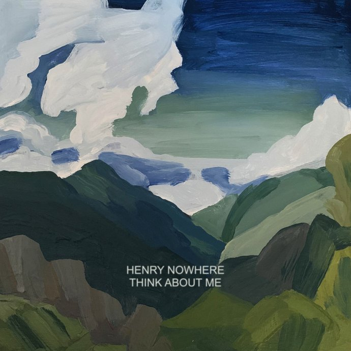 Henry Nowhere - Think About Me EP