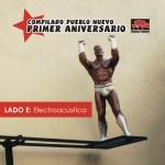 pn010e Pueblo Nuevo Primer Aniversario – Lado E: Electroacústica