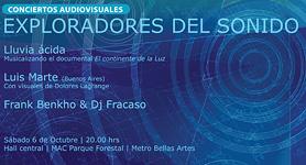 Sábado 6 octubre 2012: Concierto Exploradores del Sonido: LLuvia Ácida, Frank Benkho y Luis Marte