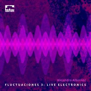 pn114 Fluctuaciones 3: Live Electronics