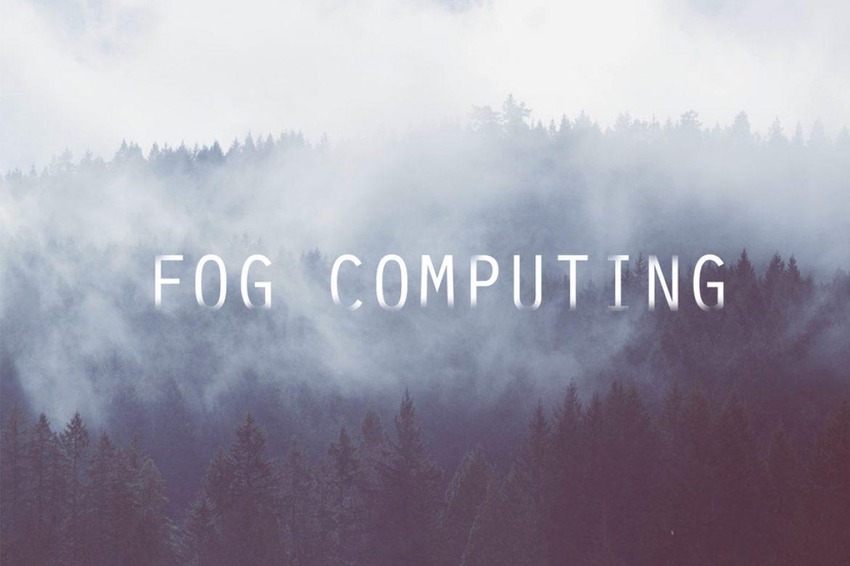 fog-computing-mpyf1nuh0a3s06u9dajnjvwce9zc61elv7gsajks8o
