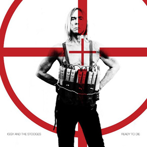 """Crítica: Iggy & The Stooges, """"Ready to die"""", Fat Possum"""