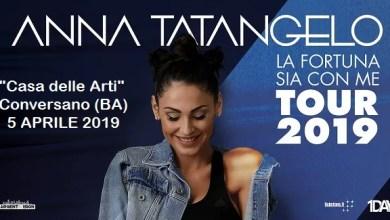 """Photo of [Music Live] ANNA TATANGELO """"La fortuna sia con me – Tour 2019"""" @ """"Casa delle Arti"""" Conversano (BA) – 5 aprile 2019"""