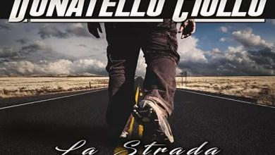 """Photo of DONATELLO CIULLO: E' uscito il 18 marzo l'album  """"LA STRADA"""" , un mix di rock, elettronica, acid jazz in otto canzoni"""