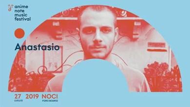 """Photo of [Music Live] ANASTASIO in concerto per """"Animenote Music Festival"""" @""""Foro Boario"""" Noci (Ba) – 27 luglio 2019"""