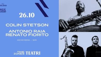 """Photo of [Speciale Time Zones] COLIN STETSON live Opening: ANTONIO RAIA E RENATO FIORITO @ """"Anche Cinema"""" BARI – 26 ottobre 2019"""