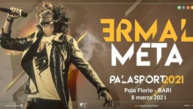 Photo of [Music Live] ERMAL META: 7 date nei principali palasport italiani- 8 marzo 2021 a BARI !