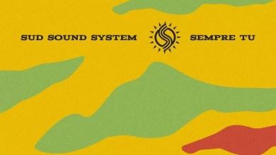 """Photo of Esce il nuovo singolo dei SUD SOUND SYSTEM """"SEMPRE TU"""": Una dichiarazione d'amoreverso i propri cari e la propria nata durante il lockdown"""