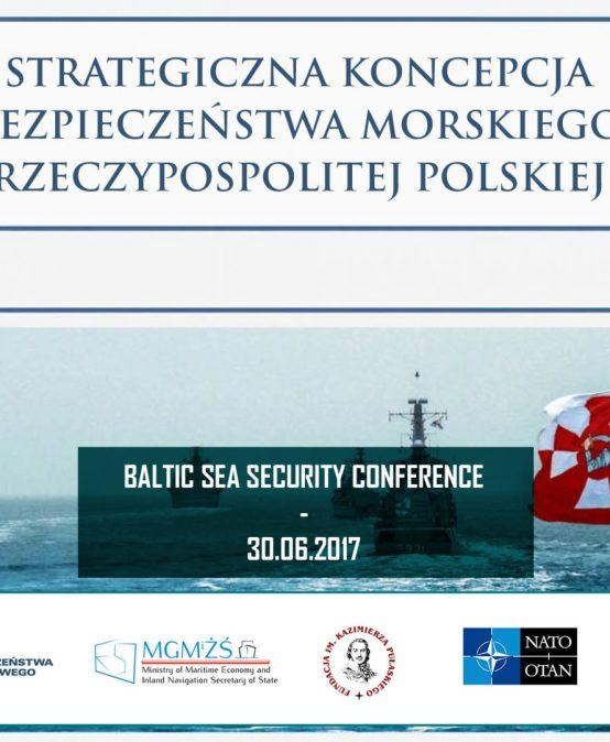 Strategiczna Koncepcja Bezpieczeństwa Morskiego RP – prezentacja kluczowego dokumentu Biura Bezpieczeństwa Narodowego podczas Baltic Sea Security Conference 2017