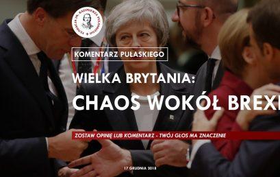 KOMENTARZ PUŁASKIEGO: Wielka Brytania: chaos wokół Brexitu