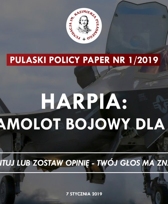 PULASKI POLICY PAPER – M. Szopa: Poland's Air Force to Procure New Fighter Aircraft: the 'Harpia' Programme