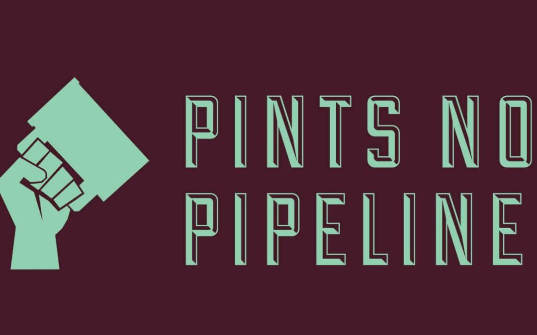 Pints Not Pipelines
