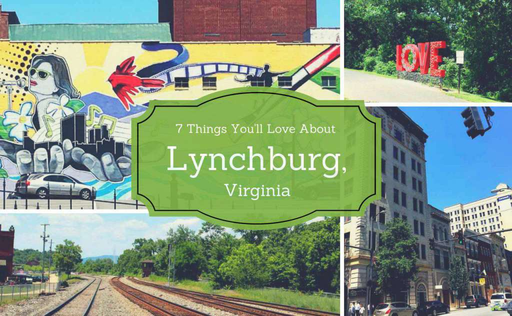 7 Things You'll Love about Lynchburg, Virginia PullOverandLetMeOut