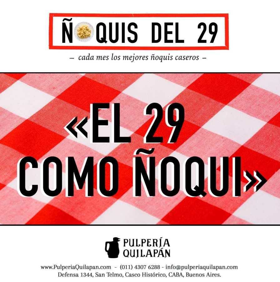 Ñoquis del 29 @ Pulpería Quilapán | Buenos Aires | Buenos Aires | Argentina