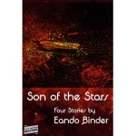 Son of the Stars – Four Stories by Eando Binder