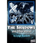 The Shadows and Other Stories by Leigh Brackett