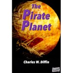 The Pirate Planet by Charles W. Diffin
