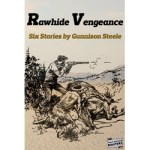 Rawhide Vengeance Six Stories by Gunnison Steele