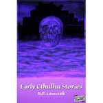 Early Cthulhu Stories by H.P. Lovecraft