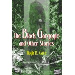 The Black Gargoyle and Other Stories by Hugh B. Cave
