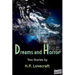 Dreams and Horror – Two Stories by H.P. Lovecraft