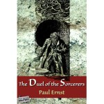 The Duel of the Sorcerers by Paul Ernst
