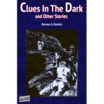 Clues In The Dark and Other Stories by Norman A. Daniels