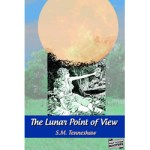 The Lunar Point of View by S.M. Tenneshaw