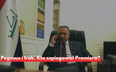 Pegasus i Irak. Kto szpiegował Premiera?