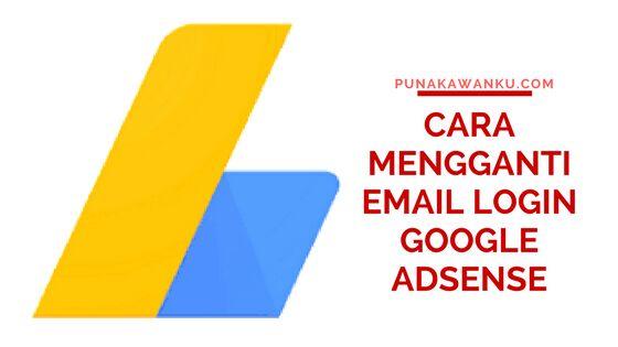 Cara Mengganti Email Login Google Adsense