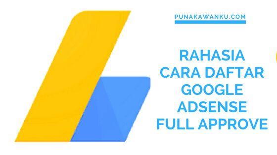 Rahasia cara daftar google adsense full approve